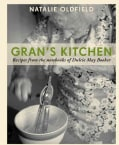 Gran's Kitchen: Recipes from the Notebooks of Dulcie May Booker (Hardcover)