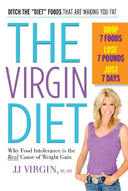 The Virgin Diet: Drop 7 Foods, Lose 7 Pounds, Just 7 Days (Hardcover)