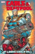 Cable & Deadpool: If Looks Could Kill (Paperback)