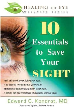 10 Essentials to Save Your Sight: Fish Oils Are Harmful for Your Eyes. A 10 Second Test Can Save Your Sight. Sung... (Paperback)