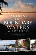Canoeing the Boundary Waters Wilderness: A Sawbill Log (Paperback)