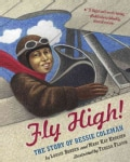 Fly High: The Story of Bessie Coleman (Paperback)