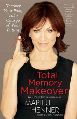 Total Memory Makeover: Uncover Your Past, Take Charge of Your Future (Paperback)
