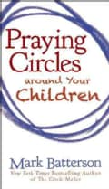 Praying Circles Around Your Children (Paperback)