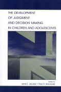 The Development of Judgment and Decision Making in Children and Adolescents (Paperback)