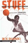 Stuff Good Players Should Know: Intelligent Basketball from A to Z (Hardcover)