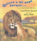 Quiero a Mi Papa Porque/I Love My Daddy Because: Board (Hardcover)
