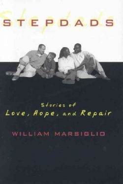 Stepdads: Stories of Love, Hope, and Repair (Hardcover)