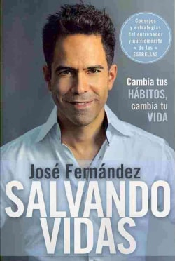 Salvando vidas / Saving Lives: Cambia tus habitos, cambia tu vida / Change Your Habits, Change Your Life (Paperback)