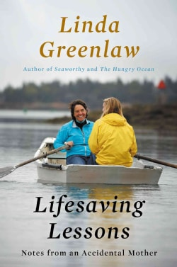 Lifesaving Lessons: Notes from an Accidental Mother (Hardcover)