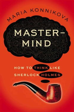 Mastermind: How to Think Like Sherlock Holmes (Hardcover)