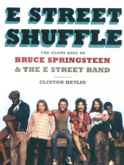 E Street Shuffle: The Glory Days of Bruce Springsteen and The E Street Band (Hardcover)