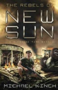 The Rebels of New Sun (Paperback)