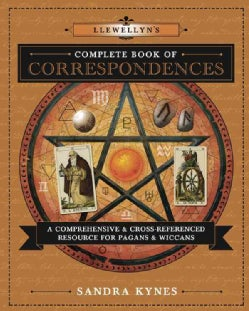 Llewellyn's Complete Book of Correspondences: A Comprehensive & Cross-Referenced Resource for Pagans & Wiccans (Paperback)
