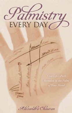 Palmistry Every Day: Your Life's Path Revealed in the Palm of Your Hand (Paperback)