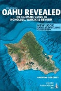 Oahu Revealed: The Ultimate Guide to Honolulu, Waikiki & Beyond (Paperback)
