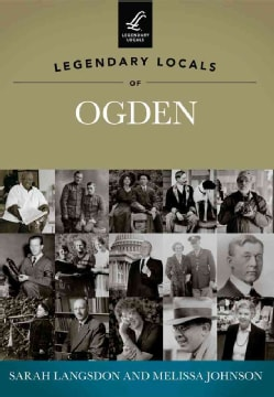 Legendary Locals of Ogden: Utah (Paperback)