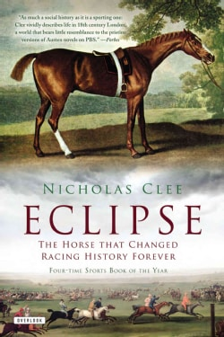 Eclipse: The Horse That Changed Racing History Forever (Paperback)