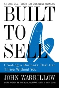 Built to Sell: Creating a Business That Can Thrive Without You (Paperback)
