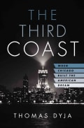 The Third Coast: When Chicago Built the American Dream (Hardcover)