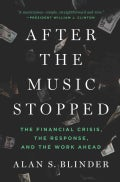 After the Music Stopped: The Financial Crisis, The Response, And The Work Ahead (Hardcover)