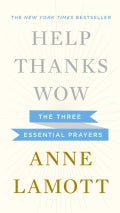 Help, Thanks, Wow: The Three Essential Survival Prayers (Hardcover)