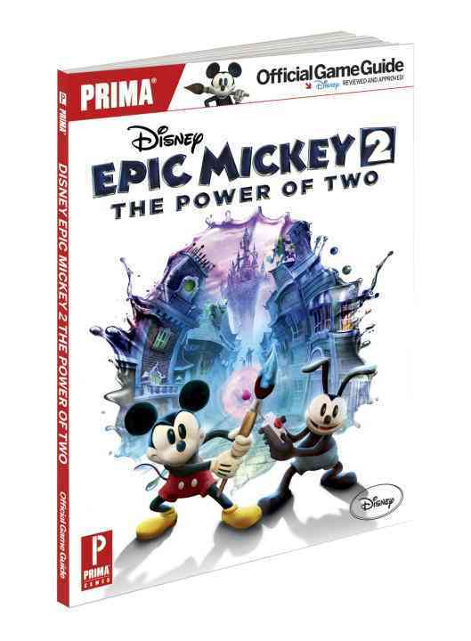 Disney Epic Mickey 2: The Power of Two: Prima Official Game Guide (Paperback)