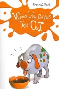 When Life Gives You O.J. (Paperback)