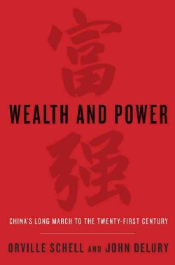 Wealth and Power: China's Long March to the Twenty-first Century (Hardcover)