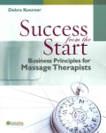 Success from the Start: Business Principles for Massage Therapists (Paperback)