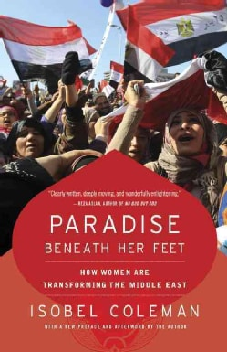 Paradise Beneath Her Feet: How Women Are Transforming the Middle East (Paperback)