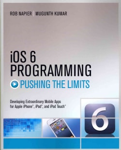 iOS 6 Programming, Pushing the Limits: Advanced Application Development for Apple iPphone, iPad, and iPod Touch (Paperback)