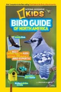 National Geographic Kids Bird Guide of North America: The Best Birding Book for Kids from National Geographic's B... (Paperback)