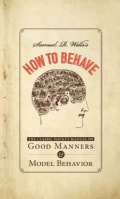 How to Behave: The Classic Pocket Manual of Good Manners & Model Behavior (Hardcover)