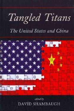 Tangled Titans: The United States and China (Hardcover)