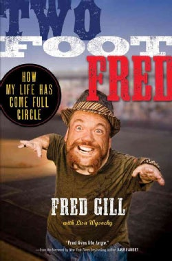 Two Foot Fred: How My Life Has Come Full Circle (Paperback)