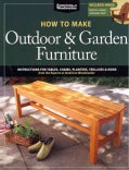 How to Make Outdoor & Garden Furniture: Instructions for Tables, Chairs, Planters, Trellises & More from the Expe... (Paperback)
