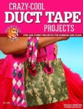Crazy-Cool Duct Tape Projects: Fun and Funky Projects for Fashion and Flair (Paperback)