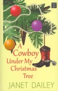 A Cowboy Under My Christmas Tree (Hardcover)
