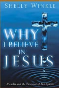Why I Believe in Jesus: Miracles and the Existence of Evil Spirits (Paperback)