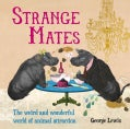 Strange Mates: The Weird and Wonderful World of Animal Attraction (Hardcover)