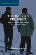 The Balkan Prospect: Identity, Culture, and Politics in Greece After 1989 (Hardcover)