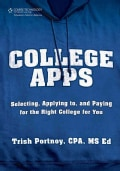 College Apps: Selecting, Applying To, and Paying for the Right College for You (Paperback)