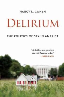 Delirium: The Politics of Sex in America (Paperback)