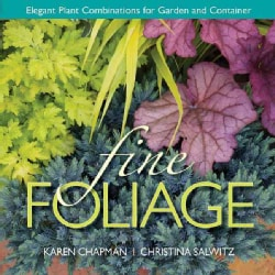 Fine Foliage: Elegant Plant Combinations for Garden and Container (Hardcover)