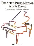 The Adult Piano Method - Play by Choice: With the Music You Want to Play : Two Books in One (Paperback)