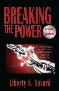 Breaking the Power: Of Unmet Needs, Unhealed Hurts, and Unresolved Issues in Your Life (Paperback)