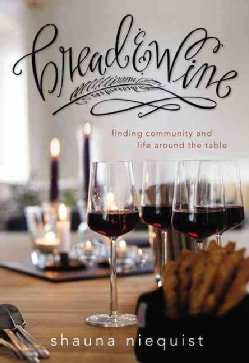 Bread & Wine: A Love Letter to Life Around the Table, with Recipes (Hardcover)