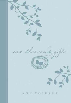 One Thousand Gifts: A Dare to Live Fully Right Where You Are (Paperback)