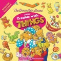 The Berenstain Bears and the Trouble with Things (Novelty book)